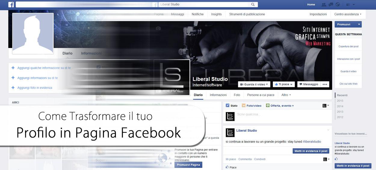 come trasformare il profilo in pagina facebook