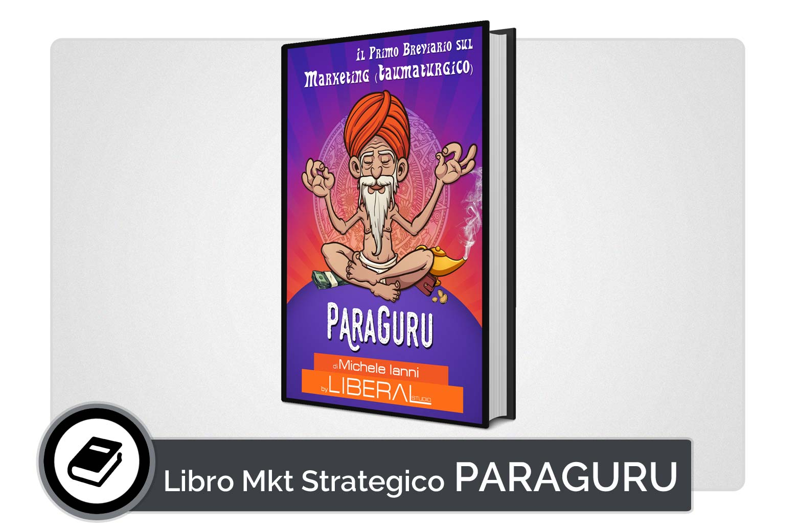 liberal studio libro paraguru marketing strategico
